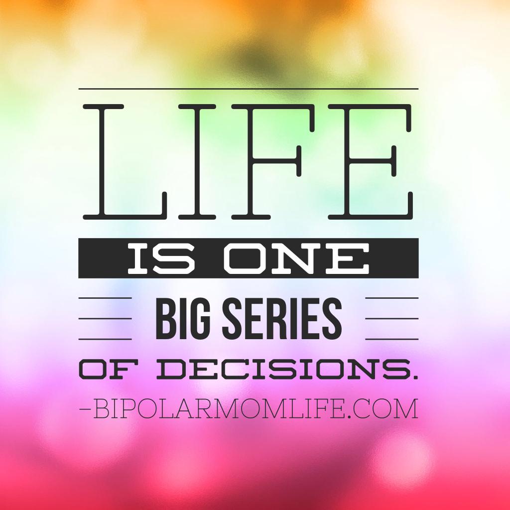 Deciding to Live Life Bipolar Mom Life